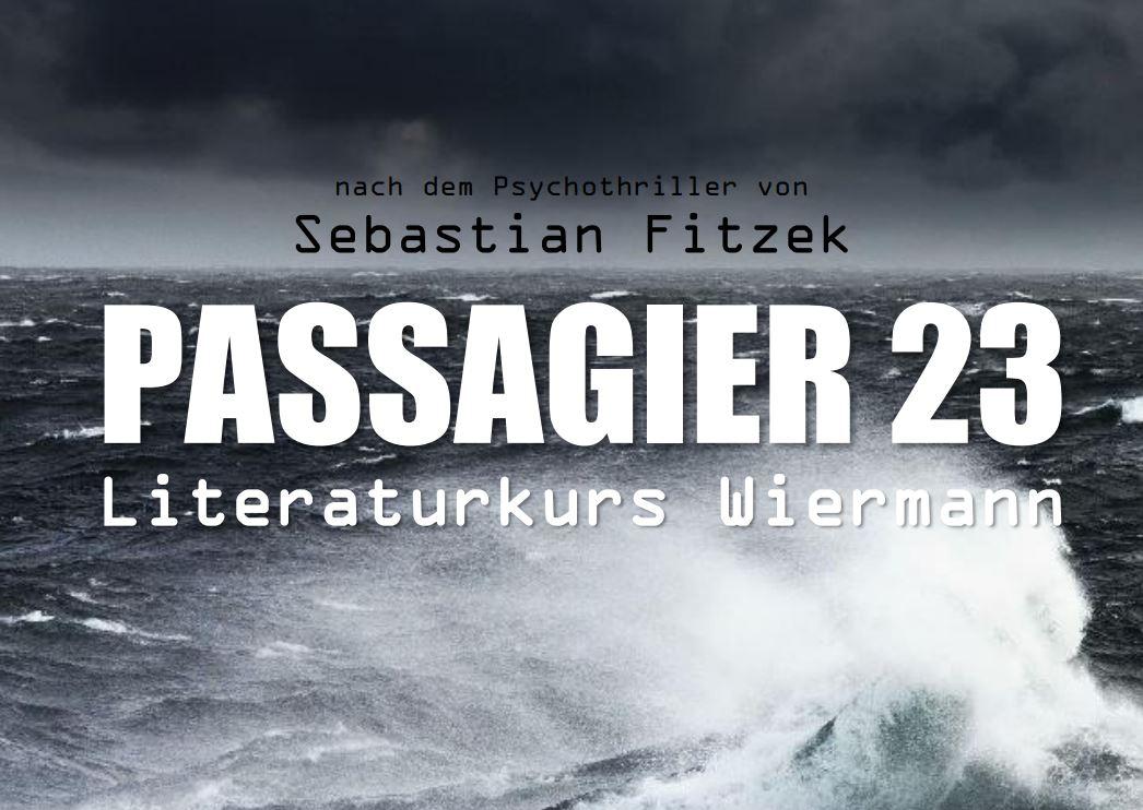 """""""Passagier 23"""" – Fitzeks Psychothriller als Literaturkurs-Aufführung"""